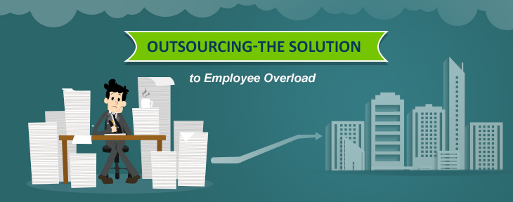Outsourcing – The Solution To Employee Overload