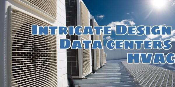 Intricate Design - Data Centers' HVAC