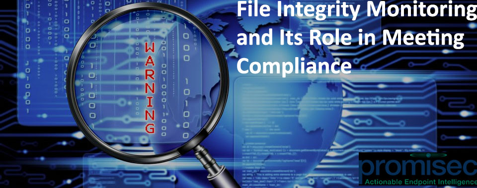 File Integrity Monitoring and Its Role In Meeting Compliance