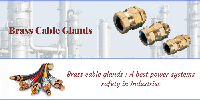 Brass Cable Glands - Best For Power Systems Safety In Industries