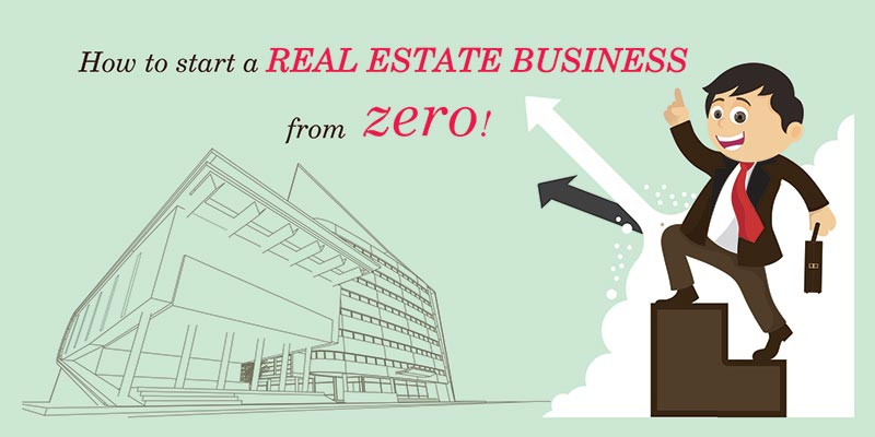 How To Start Real Estate Business from Zero