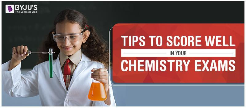 Tips To Score Well In Your Chemistry Exams